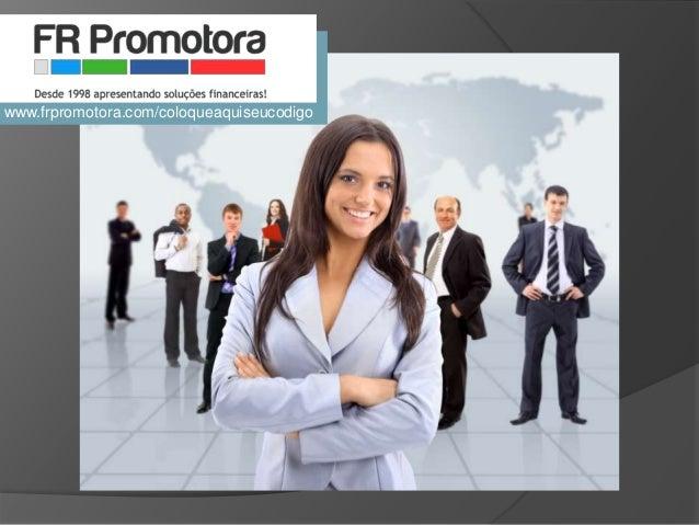www.frpromotora.com/coloqueaquiseucodigo