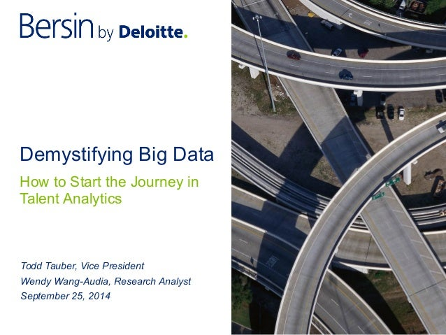 Demystifying Big Data Todd Tauber, Vice President Wendy Wang-Audia, Research Analyst September 25, 2014 How to Start the J...