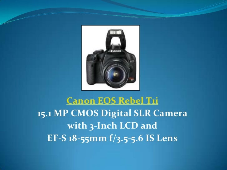 Canon EOS Rebel T1i15.1 MP CMOS Digital SLR Camera       with 3-Inch LCD and   EF-S 18-55mm f/3.5-5.6 IS Lens