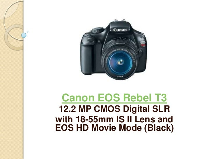Canon EOS Rebel T3 12.2 MP CMOS Digital SLRwith 18-55mm IS II Lens andEOS HD Movie Mode (Black)