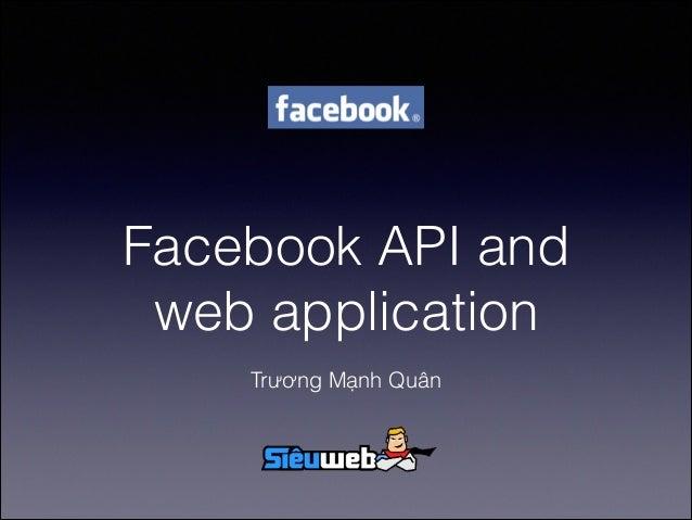 Facebook API and web application Trương Mạnh Quân