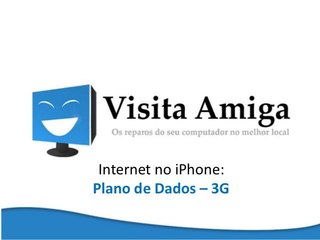 Internet no iPhone:Plano de Dados – 3G