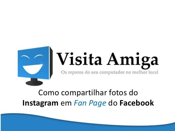 Como compartilhar fotos doInstagram em Fan Page do Facebook