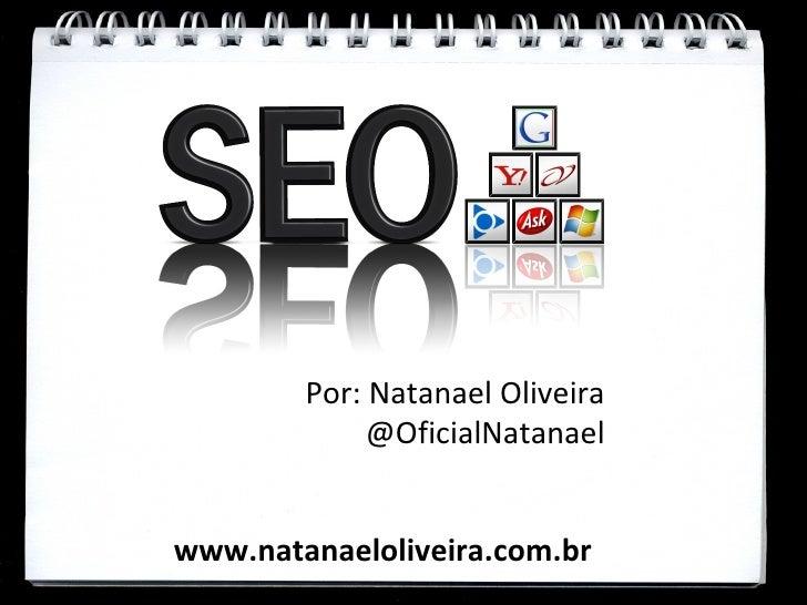 Por: Natanael Oliveira             @OficialNatanaelwww.natanaeloliveira.com.br