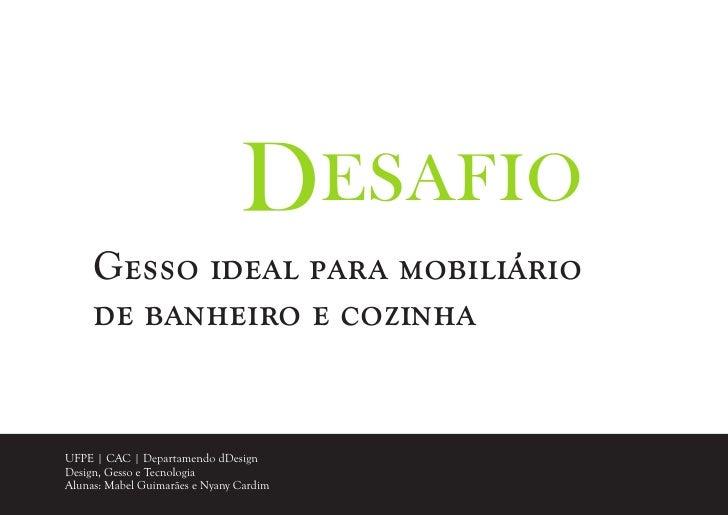 Desafio      Gesso ideal para mobiliário      de banheiro e cozinha   UFPE   CAC   Departamendo dDesign Design, Gesso e Te...