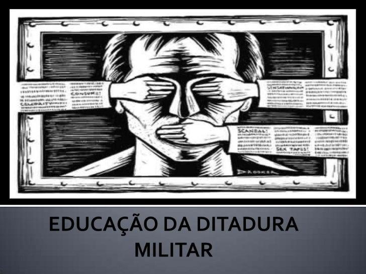 EDUCAÇÃO DA DITADURA MILITAR<br />