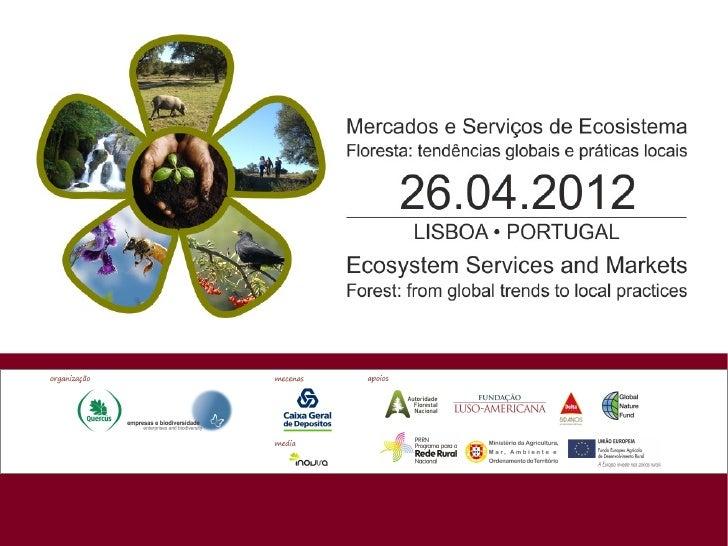 MERCADOS E SERVIÇOS DE ECOSISTEMAS - Floresta: Tendências globais e práticas locais