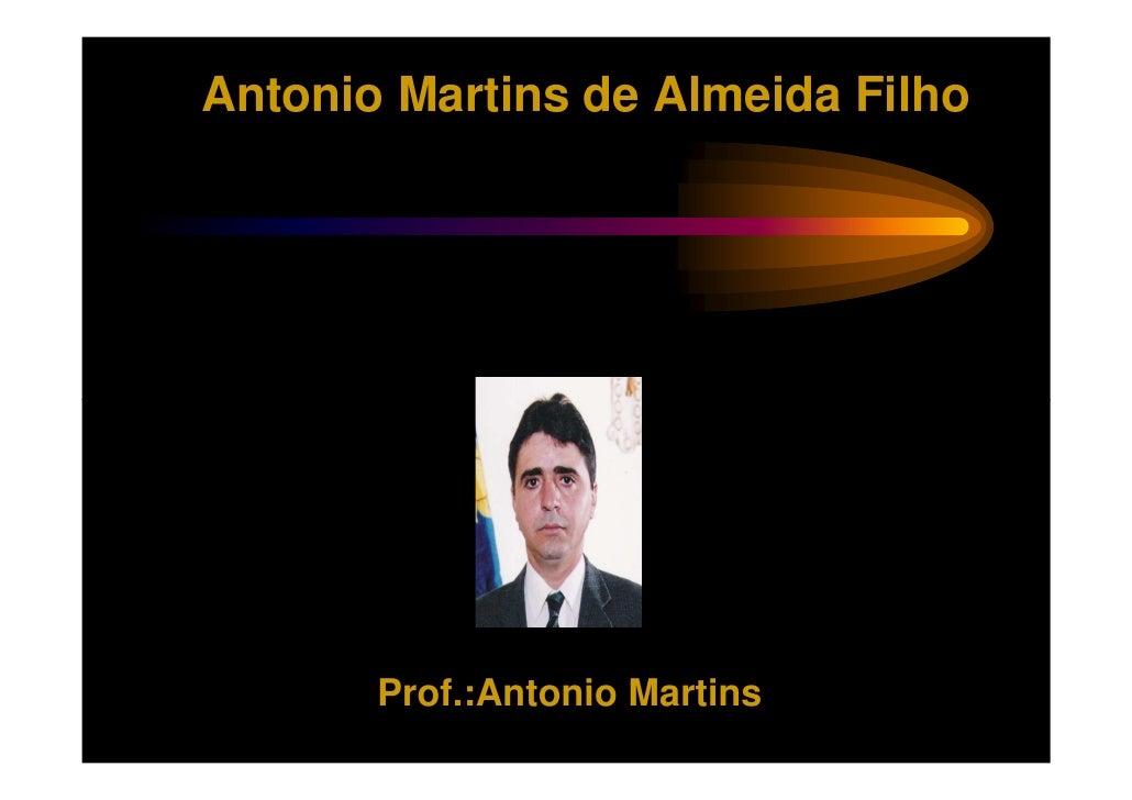Antonio Martins de Almeida Filho       Prof.:Antonio Martins