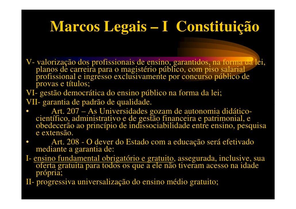 Marcos Legais – I ConstituiçãoIII- atendimento educacional especializado aos portadores de   deficiência, preferencialment...