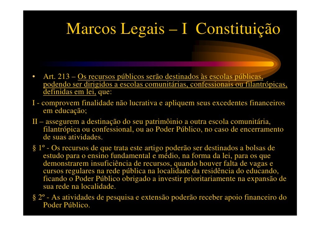 Marcos Legais – I Constituição•   Art. 214 – A lei estabelecerá o plano nacional de educação, de duração    plurianual, vi...