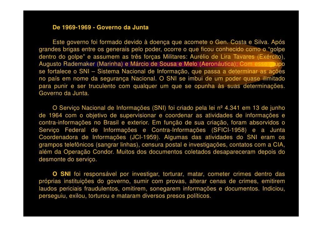 A Operação Condor foi uma aliança político-militar entre os váriosregimes militares da América do Sul — Brasil, Argentina,...