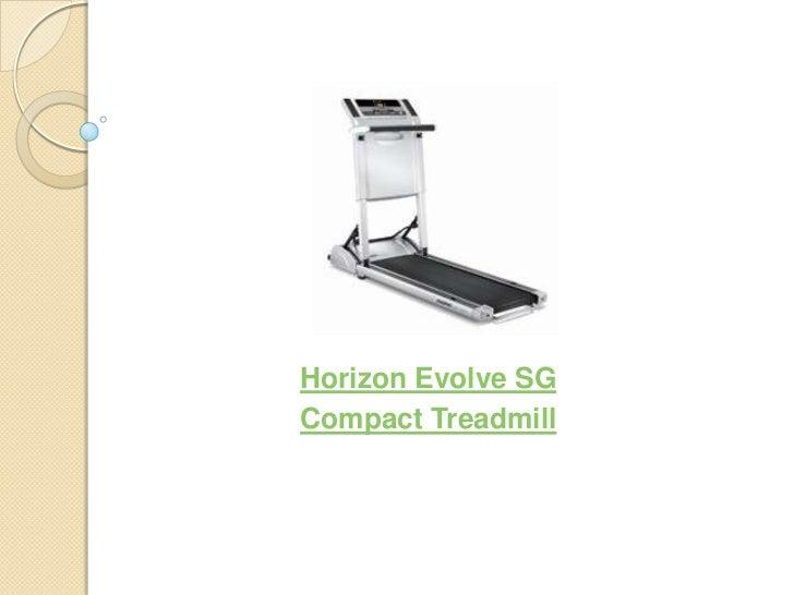 Horizon Evolve SGCompact Treadmill