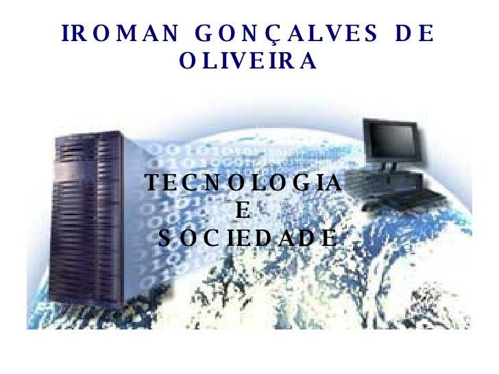 IROMAN GONÇALVES DE OLIVEIRA TECNOLOGIA  E  SOCIEDADE