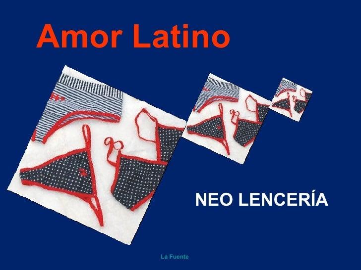 Amor Latino NEO LENCERÍA La Fuente