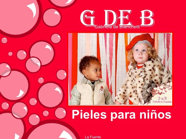 G de B Pieles para niños La Fuente Gabriela de Bianchetti