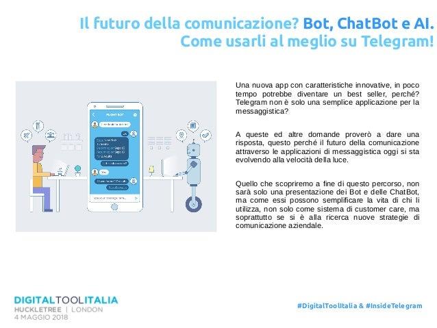 Il futuro della comunicazione? Bot, ChatBot e AI. Come usarli al meglio su Telegram! Una nuova app con caratteristiche inn...