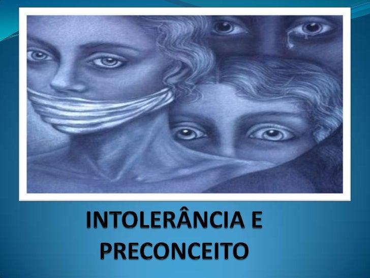 INTOLERÂNCIA E PRECONCEITO<br />