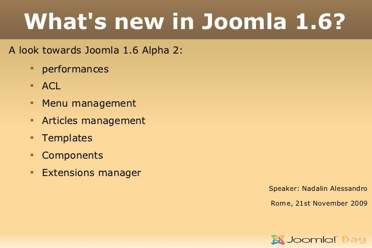 What's new in Joomla 1.6? A look towards Joomla 1.6 Alpha 2:              performances              ACL              Me...