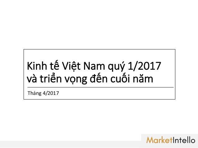 Kinh tế Việt Nam quý 1/2017 và triển vọng đến cuối năm 1 Tháng 4/2017