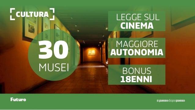 cultura Futuro 30musei legge sul cinema maggiore autonomia bonus 18enni