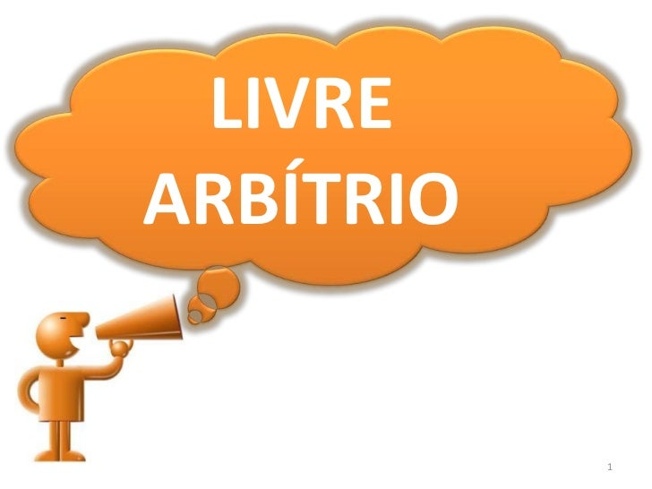 1<br />LIVRE ARBÍTRIO<br />
