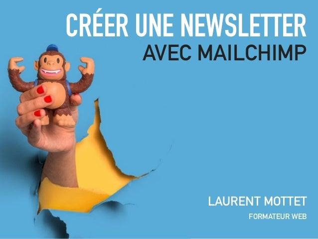 CRÉER UNE NEWSLETTER AVEC MAILCHIMP LAURENT MOTTET FORMATEUR WEB