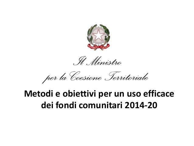 Metodi e obiettivi per un uso efficacedei fondi comunitari 2014-20