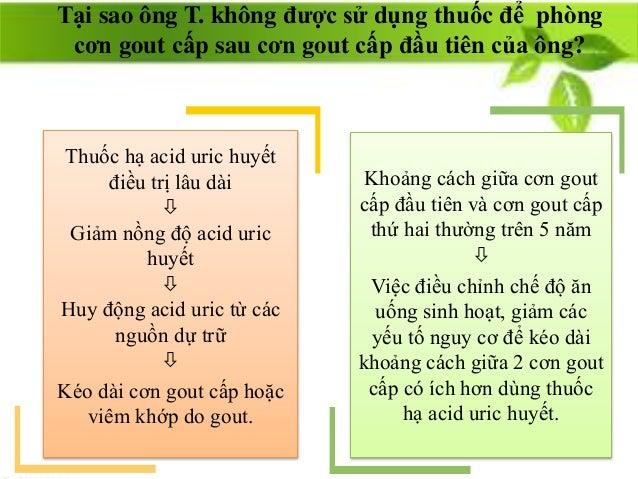 Tại sao ông T. không được sử dụng thuốc để phòng cơn gout cấp sau cơn gout cấp đầu tiên của ông? Thuốc hạ acid uric huyết ...