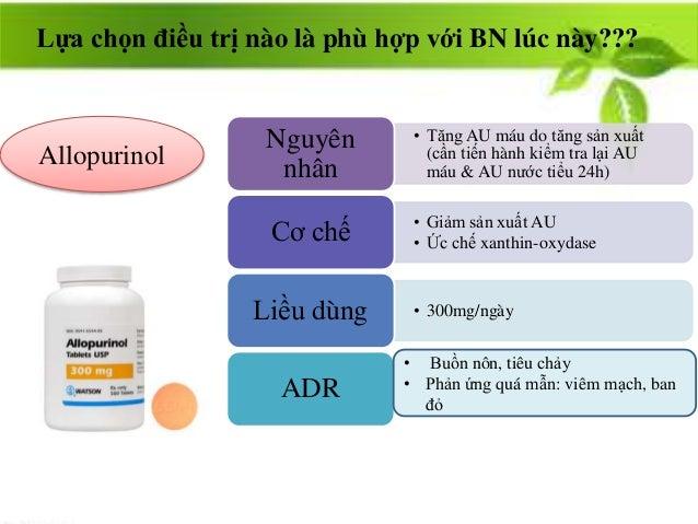 Lựa chọn điều trị nào là phù hợp với BN lúc này??? • Tăng AU máu do tăng sản xuất (cần tiến hành kiểm tra lại AU máu & AU ...