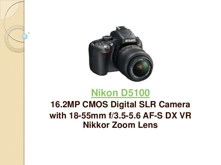 Nikon D510016.2MP CMOS Digital SLR Camerawith 18-55mm f/3.5-5.6 AF-S DX VR        Nikkor Zoom Lens