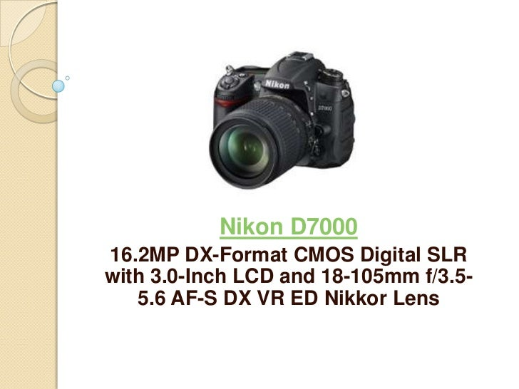 Nikon D700016.2MP DX-Format CMOS Digital SLRwith 3.0-Inch LCD and 18-105mm f/3.5-   5.6 AF-S DX VR ED Nikkor Lens