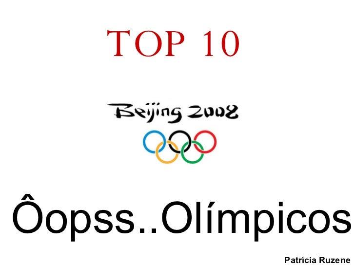 TOP 10 Ôopss..Olímpicos Patrícia Ruzene