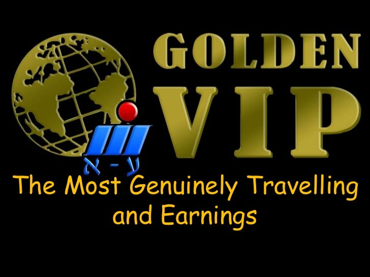 The Most Genuinely Travelling       and Earnings
