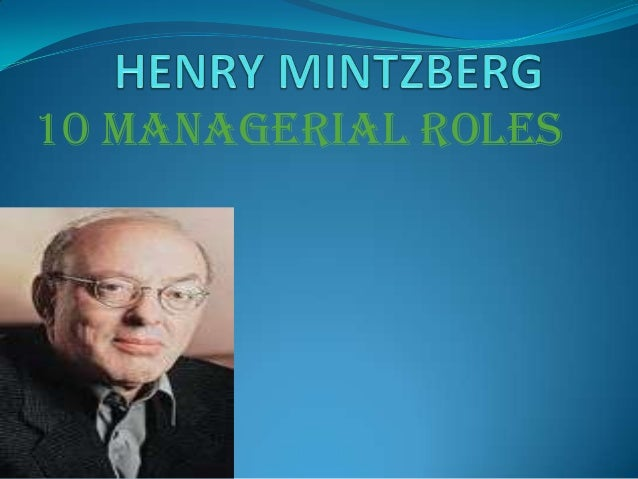 henri fayol and henry mintzberg Outstanding gurus such as henri fayol, tom peters, michael porter, warren bennis and herbert simon (mintzberg, 2009a, p 43 – 44) although being considered by.