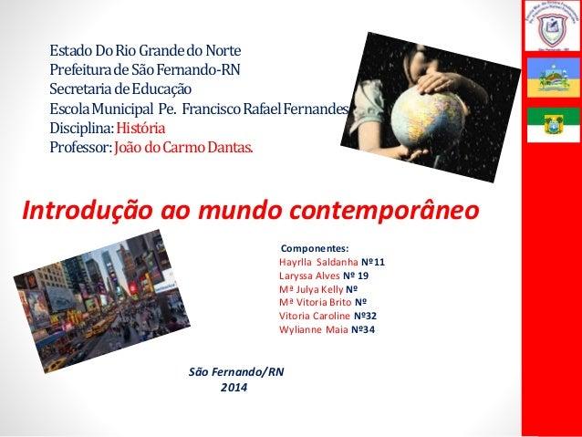 EstadoDoRioGrandedoNorte PrefeituradeSãoFernando-RN SecretariadeEducação EscolaMunicipal Pe. FranciscoRafaelFernandes Disc...