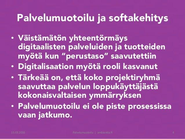 """Palvelumuotoilu ja softakehitys • Väistämätön yhteentörmäys digitaalisten palveluiden ja tuotteiden myötä kun """"perustaso""""..."""