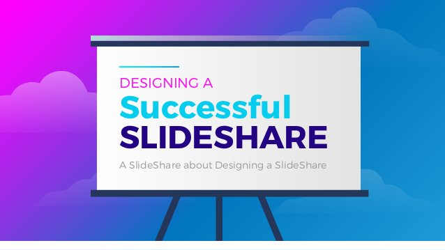 Successful SLIDESHARE DESIGNING A A SlideShare about Designing a SlideShare