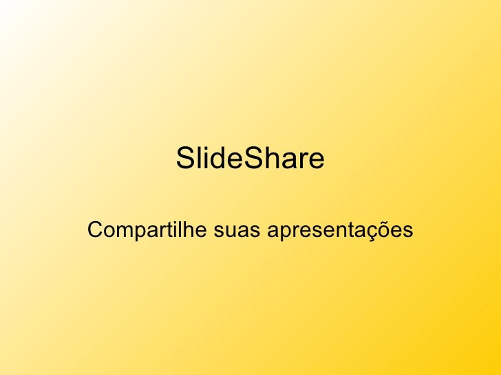 SlideShare Compartilhe suas apresentações