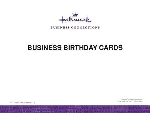 Business birthday cards hallmark business connections proprietary and confidential hallmark business connections business birthday cards colourmoves