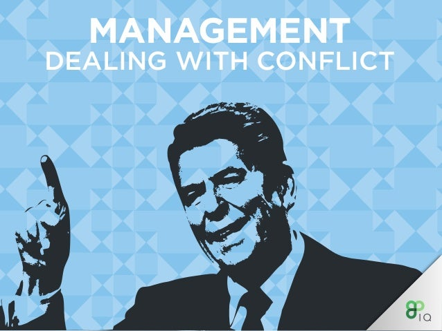 MANAGEMENT DEALING WITH CONFLICT