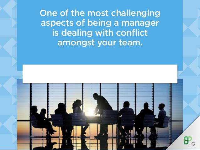 One of the most challenging aspects of being a manager is dealing with conflict amongst your team.