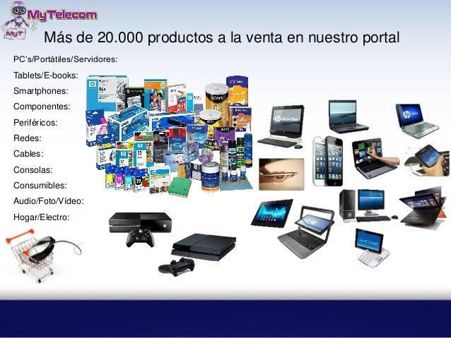 Más de 20.000 productos a la venta en nuestro portal PC's/Portátiles/Servidores: Tablets/E-books: Smartphones: Componentes...