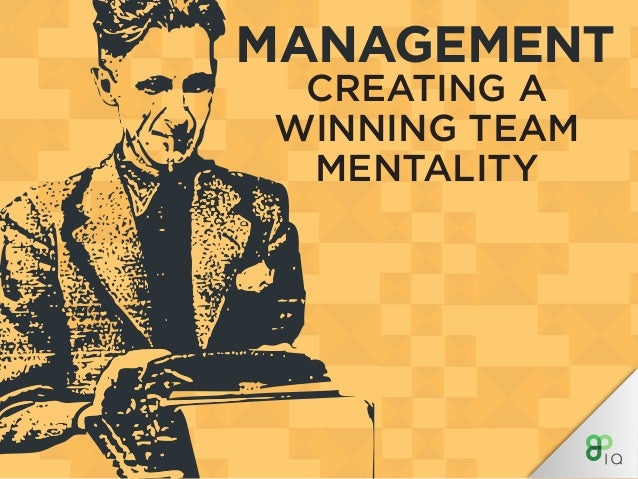 MANAGEMENT CREATING A WINNING TEAM MENTALITY