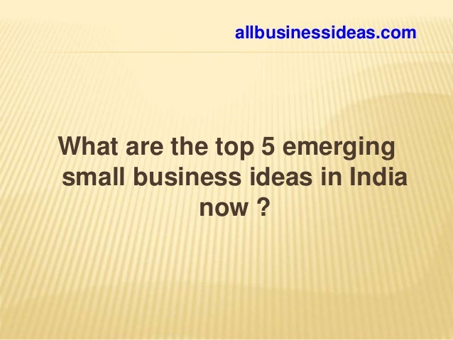 Emerging Business Ideas In India