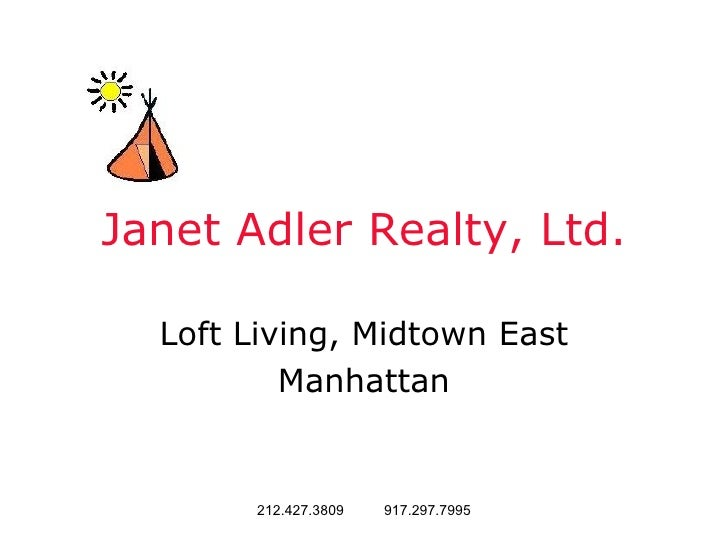 Janet Adler Realty, Ltd. Loft Living, Midtown East Manhattan