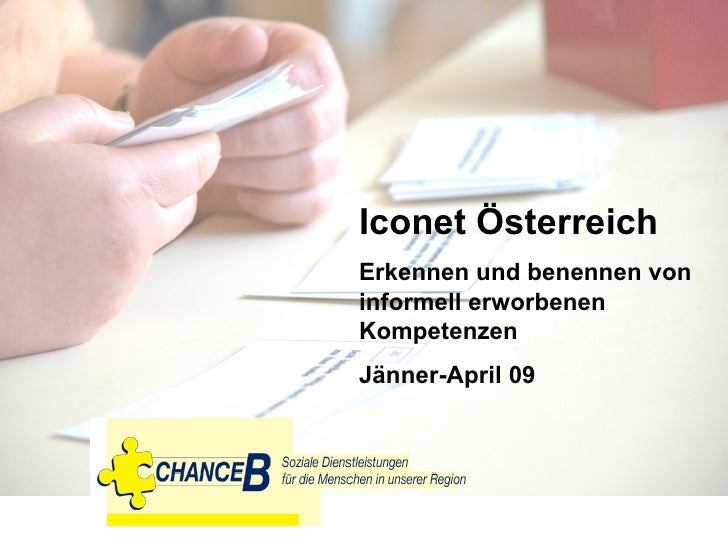 Ico n et  Austria Training for the recognition of informal aquired competences January - April 09 Iconet Österreich Erkenn...