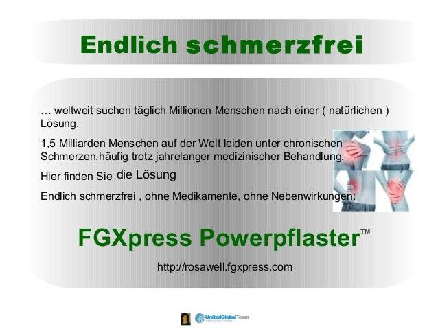 Endlich schmerzfrei http://rosawell.fgxpress.com FGXpress Powerpflaster TM die Lösung … weltweit suchen täglich Millionen ...