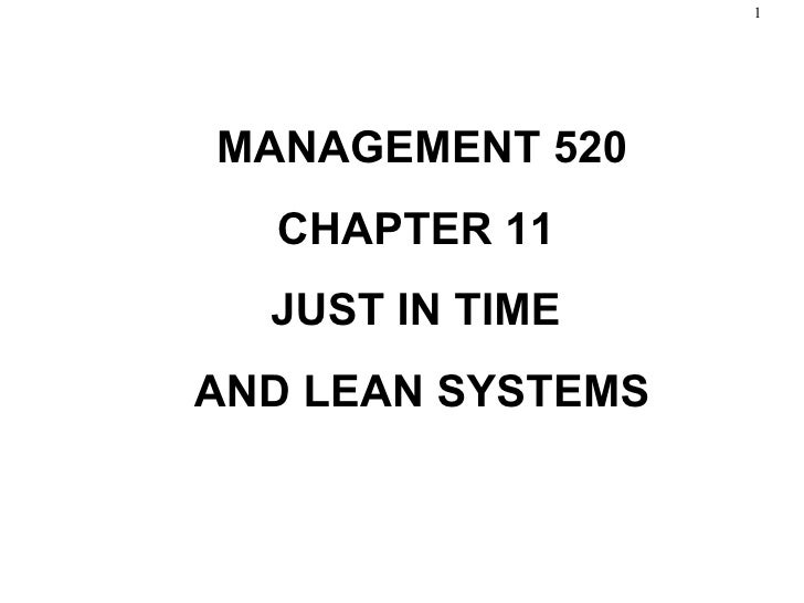 Chapter 11 Just-in-Time and Lean Systems MANAGEMENT 520 CHAPTER 11  JUST IN TIME  AND LEAN SYSTEMS