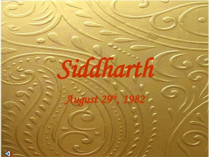 Siddharth August 29 th , 1982