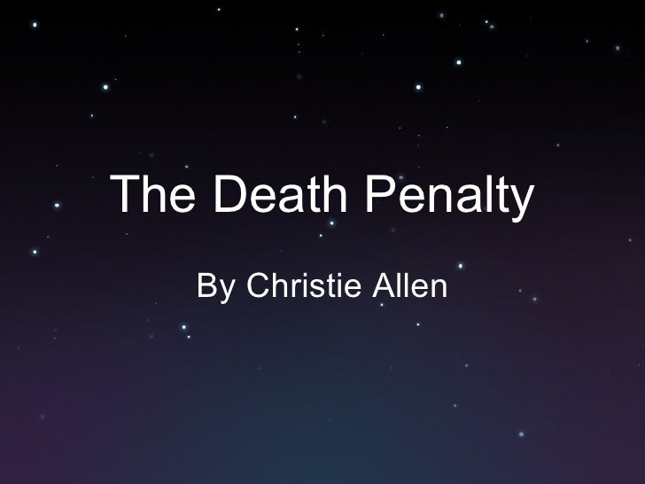 The Death Penalty By Christie Allen